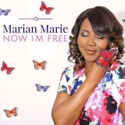 "Marian Marie Releases New Single From Her Second Album: ""Now I'm Free"" 