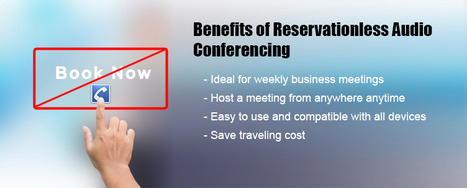 Uses and Benefits of Reservationless Audio Conferencing for your Business | Ethernet, MPLS, IP Flex, VoIP, Long Distance Services & more | Scoop.it