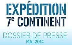 Expédition 7e Continent - Dossier de Presse Mai 2014 | Revue de Presse 7ème Continent | Scoop.it
