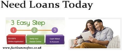 Easiest Way To Avail Fast Money Without Any Hassle With Need Loans Today | Fast Loans No Fees | Scoop.it