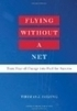 Flying Without a Net - J. De Long | Management Books | Scoop.it