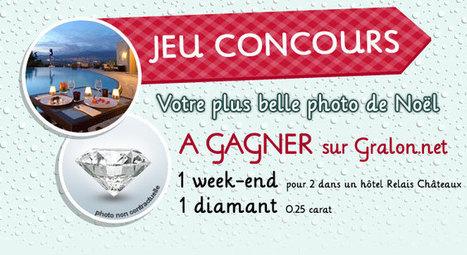 Jeu Concours Gralon : Gagnez un week-end relais châteaux ou un diamant | Spécial Noël | Scoop.it