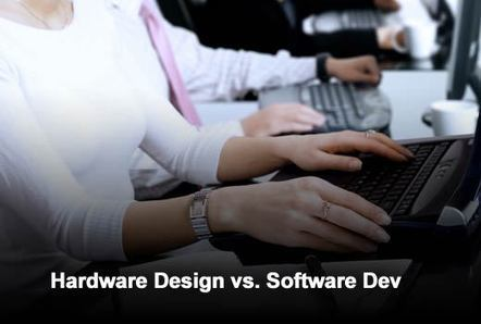 The Differences Between Hardware Design and Software Development | Software, Web and Multimedia Development | Scoop.it