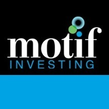 Motif Investing - Real-World Investing Ideas | Finance start-ups | Scoop.it