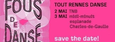 Tout Rennes danse avec Fous de Danse les 2 et 3 mai !   performances, expos à Rennes   Scoop.it