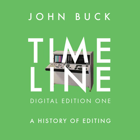 Timeline: A History of Editing goes digital with lots of new material. By Scott Simmons | Glocal Creativity | Scoop.it