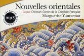 Le meilleur livre audio 2011: Nouvelles orientales, de Marguerite Yourcenar | livres audio, lectures à voix haute ... | Scoop.it
