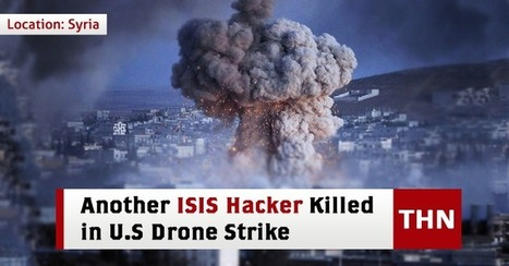 Another ISIS Hacker Killed by U.S Drone Strike in Syria - The Hacker News | The Pointman | Scoop.it