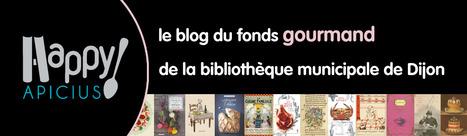 Happy Apicius, Le blog du fonds gourmand | Veille Scientifique Agroalimentaire - Agronomie | Scoop.it