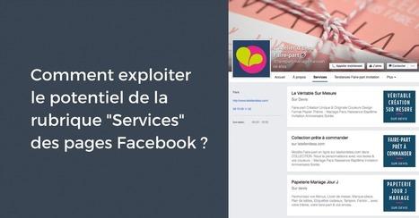 """Comment exploiter le potentiel de la rubrique """"Services"""" des pages Facebook ?   Tendances de com   Scoop.it"""