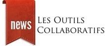 Les Outils Collaboratifs - L'actualité des outils collaboratifs gratuits ou pour l'entreprise | Numéri'veille | Scoop.it
