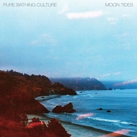Pure Bathing Culture - Moon Tides (2013) | Hunter | Scoop.it