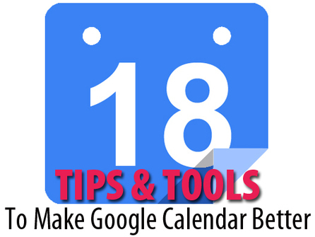 18 tips and tools to make Google Calendar better | Keep In The Know | Scoop.it
