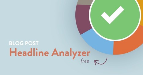 Write Better Headlines: Free Headline Analyzer From CoSchedule | Public Relations & Social Media Insight | Scoop.it