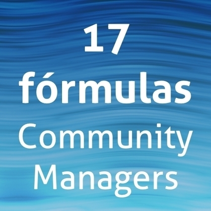 17 fórmulas probadas para ser un buen Community Manager | Marketing & Social Media | Scoop.it