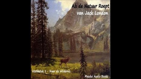 Als de Natuur Roept Hoofdstuk 1 van Jack London Audio Boek - YouTube | Audioboeken, tijdschriften, podcasts en meer | Scoop.it