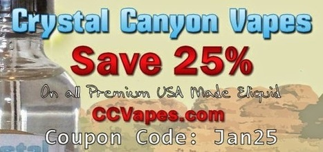 Crystal Canyon Vapes Eliquid: Save 25% with Eliquid Coupon Code | Crystal Canyon Vapes | Scoop.it