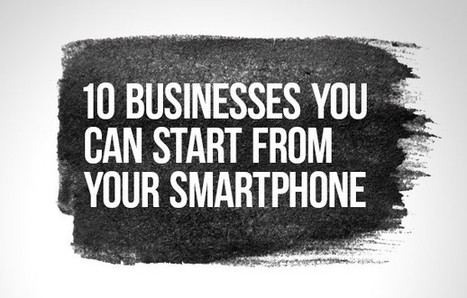 10 Businesses You Can Start From Your Smartphone | NYL - News YOU Like | Scoop.it