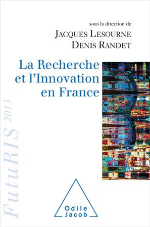 Recherche et l'Innovation en France - Éditions Odile Jacob | What we call management | Scoop.it