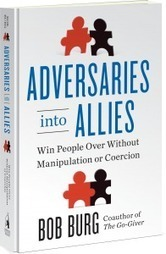 Adversaries Into Allies - Part 1; Ultimate Influence | Coaching Leaders | Scoop.it
