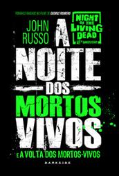   Resenha   A Noite dos Mortos-Vivos, de John Russo   Ficção científica literária   Scoop.it