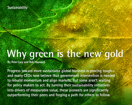 Why green is the new gold - Sustainability | Accenture Outlook | Trends in Sustainability | Scoop.it