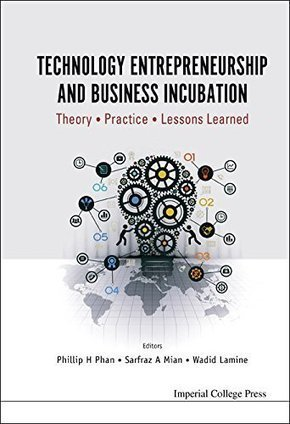 Technology Entrepreneurship And Business Incubation: Theory, Practice, Lessons Learned — Журналы в PDF | innovation | Scoop.it
