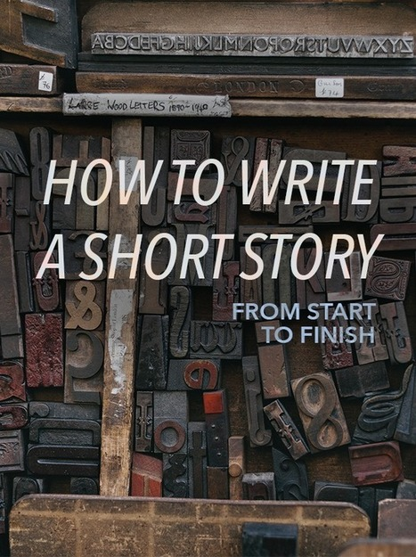 How to Write a Short Story from Start to Finish | Digital Storytelling | Scoop.it