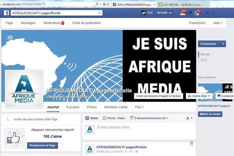 # AFRIQUEMEDIATV.pageofficielle/ MONTREZ VOTRE SOUTIEN A LA GRANDE TV PANAFRICAINE ! | JE SUIS AFRIQUE MEDIA | Scoop.it
