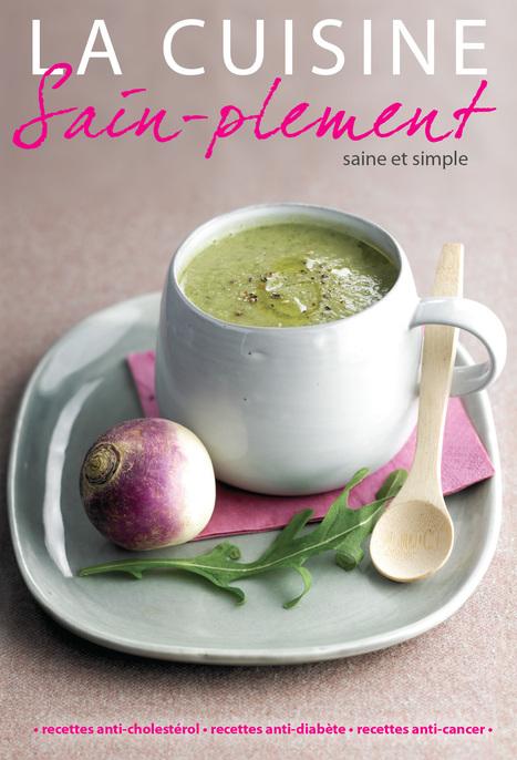 La cuisine sain-plement   Nutrition-Minceur   Scoop.it