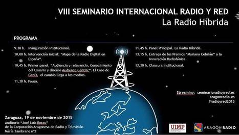La Radio Híbrida : enfoque del VIII Seminario Internacional Radio y Red de Aragon Radio y la IUMP, el 19 de nov. Inscríbete ya ! | Radio 2.0 (Esp) | Scoop.it