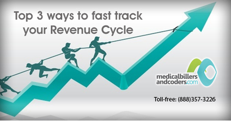 Top 3 ways to Fast Track your Revenue Cycle | Medical Billing Services | Scoop.it