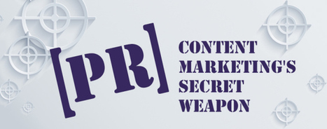 The Secret Weapon of Content Marketing is Public Relations | Public Relations & Social Media Insight | Scoop.it