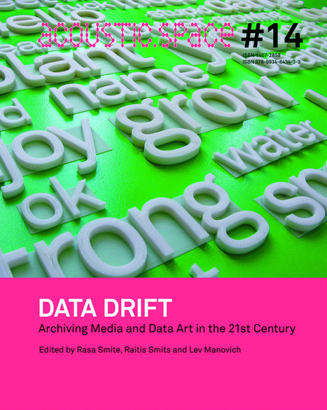 Archiving Media and Data Art in the 21st Century - Editors: Rasa Smite, Lev Manovich, Raitis Smits (2015) | Digital #MediaArt(s) Numérique(s) | Scoop.it