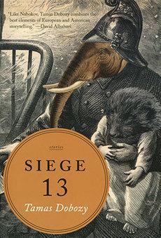 Siege 13 by Tamas Dobozy   World Literature Today   World Literature Forum   Scoop.it