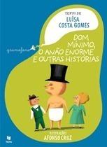 Dom Mínimo, o Anão Enorme e Outras Histórias | Livros no catalivros | Scoop.it