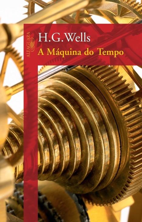 Livro: A Máquina do Tempo - H.G. Wells | Ficção científica literária | Scoop.it