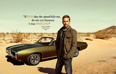 Best Quote on Paul Walker - Never See You Again   Fun With Social Media & SMM...   Scoop.it