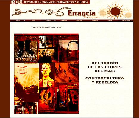 ERRANCIA REVISTA de PSICOANÁLISIS - UNAM  Nº 10 -  201 DEL JARDÍN DE LAS FLORES DEL MAL: CONTRACULTURA Y REBELDÍA | ADOLFO VÁSQUEZ ROCCA | Scoop.it