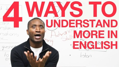 Learn English - 4 ways to understand what you hear - YouTube | English Second Lamguage | Scoop.it