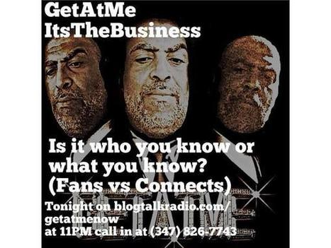 GetAtMe ItsTheBusiness Is it who you know or what you now? | GetAtMe | Scoop.it