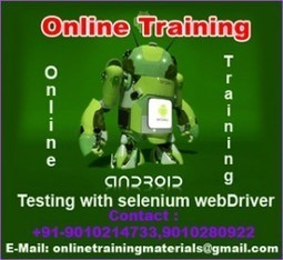 Android testing selenium webdriver online training course from Hyderabad, Best Android testing selenium webdriver online training institutes   Online Training Materials   Online Training   Scoop.it