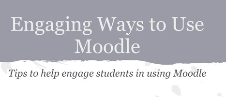Engaging Ways to use Moodle | Let's Learn IT: Moodle@School | Scoop.it