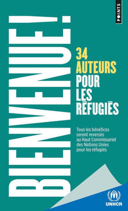 Bienvenue ! 34 auteurs pour les réfugiés : un ouvrage collectif réunissant fiction et illustration | Littérature et immigration- Musée de l'histoire de l'immigration | Scoop.it