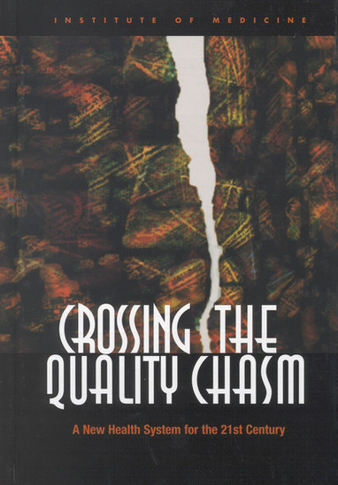 Crossing the Quality Chasm:  A New Health System for the 21st Century | Complex adaptive systems in healthcare | Scoop.it
