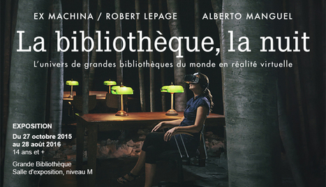 La bibliothèque, la nuit - Ex Machina / Robert Lepage | BAnQ | In the attic : geekeries culturelles | Scoop.it