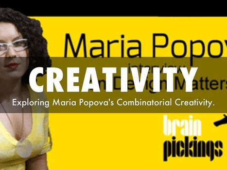 Creativity - Exploring Maria Popova's Combinatorial Creativity via @HaikuDeck | Birth Of The Cool | Scoop.it