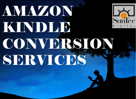 How Important Are Amazon Kindle Formatting and Conversion Services in Today's Digital Age? | Digital Publishing, Document Conversion Services | Scoop.it