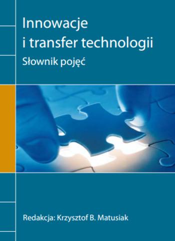 (PL) (EN) (PDF) - Innowacje i transfer technologii: Słownik pojęć | Krzysztof B. Matusiak | Glossarissimo! | Scoop.it