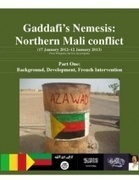 2013 Gaddafi's Nemesis: Northern Mali Conflict. Part One: Background, Developments, French intervention | Saif al Islam | Scoop.it